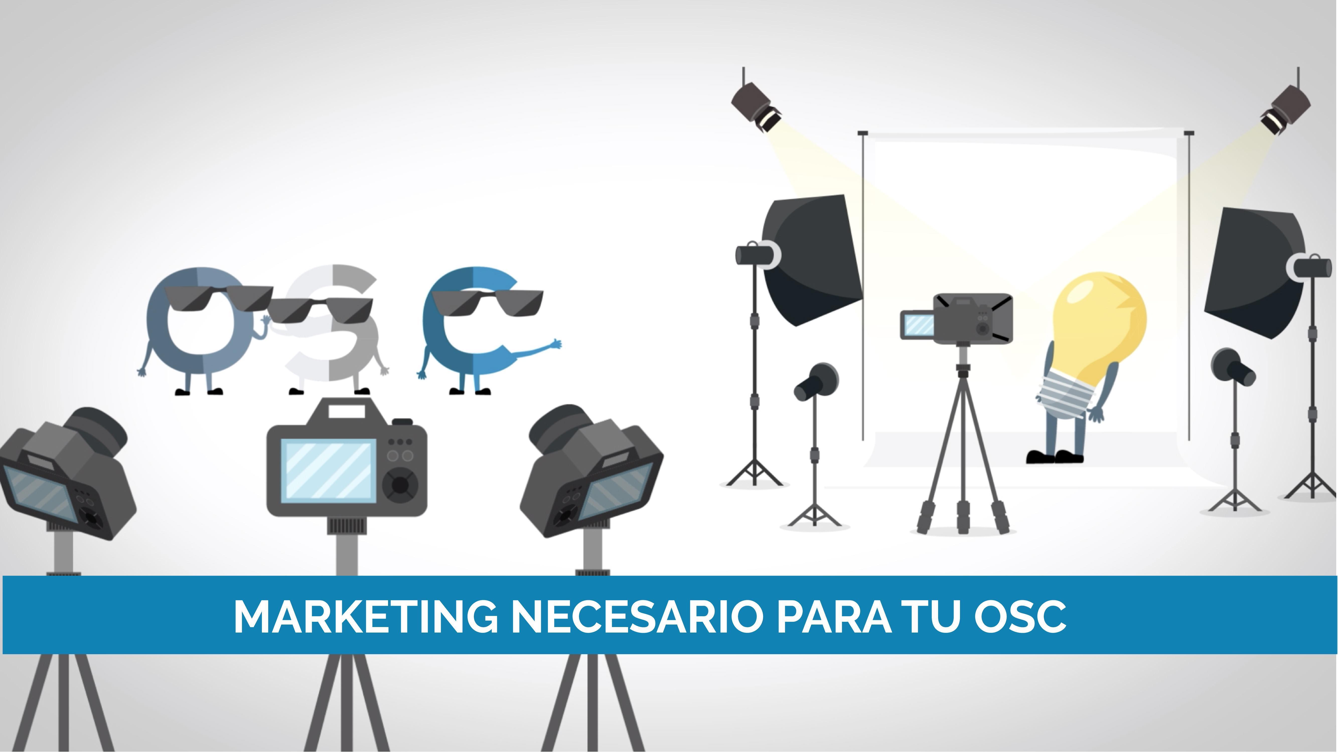 Marketing necesarios para tu OSC